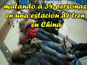 Terroristas musulmanes siembran terror matando personas estación tren China