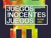Juegos, inocentes juegos, Ricardo Gómez