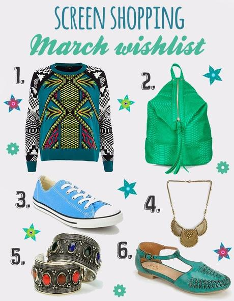 Screen Shopping: March Wishlist