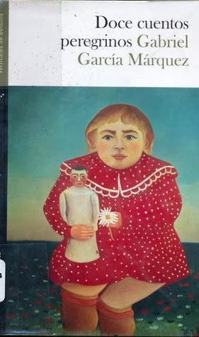 Doce cuentos peregrinos de gabriel garc a m rquez paperblog for Cuentos de gabriel garcia marquez