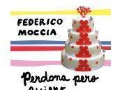 Perdona pero quiero casarme contigo Federico MocciaAle...