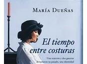 """María Dueñas tiempo entre costuras"""""""