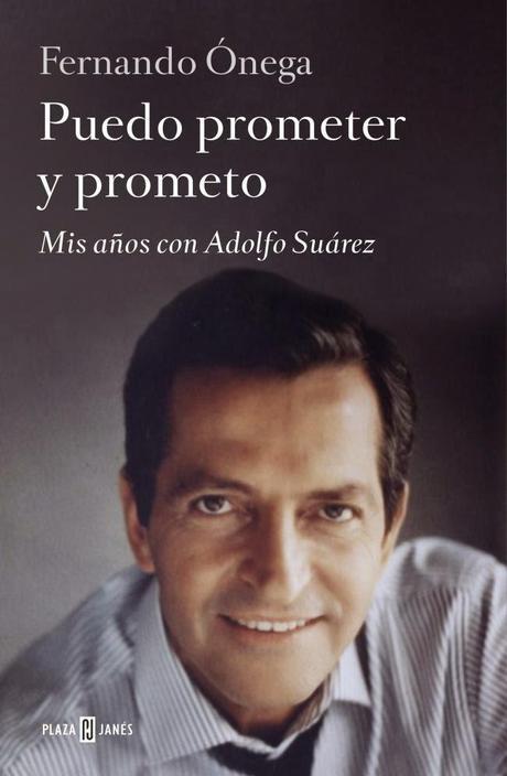 Interesante biografía de Adolfo Suárez escrita por Fernando Ónega