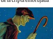 """Reseña misterio cripta embrujada"""" Eduardo Mendoza."""
