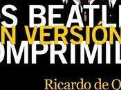 Micro Reseña: Beatles versión comprimida Ricardo Querol