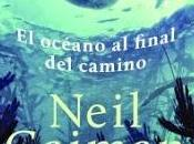 océano final camino Neil Gaiman