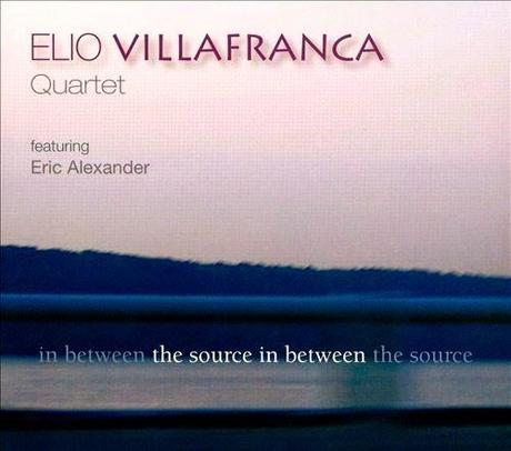 Elio Villafranca Quartet-The Source In Between