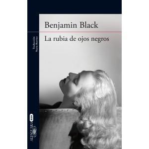 La rubia de ojos negros, de Benjamin Black.