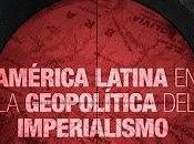 """retorno geopolítica razones"""" Atilio Borón"""