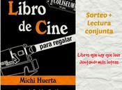"""Lectura conjunta+sorteo """"Libro cine para regalar"""", Michi Huerta"""
