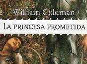 "princesa prometida"", William Goldman: acción, aventura, amor metaliteratura"