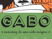 Gabo. Memorias vida mágica. Recuerdos mágicos, recreaciones realistas.