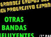 Grandes Grupos Rock Progresivo Español: Otras bandas influyentes Parte)