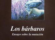 """""""Los bárbaros"""", Alessandro Baricco"""