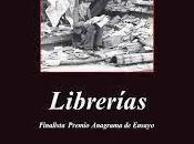 Jorge Carrión: Librerías (1):