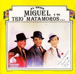El Único Miguel Y Su Trío Matamoros