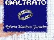 Reseña Cartas desde maltrato, Roberto Martínez Guzmán