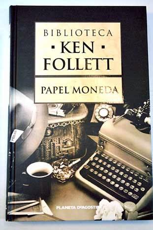 Reseña #36# PAPEL MONEDA de KEN FOLLET