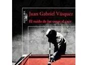 "Reseña ruido cosas caer"" Juan Gabriel Vazquez"