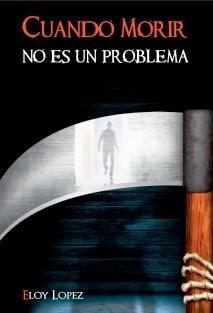 Cuando morir no es un problema - Eloy López