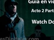 Guía vídeo Acto Watch Dogs (Parte
