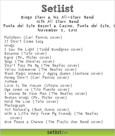 Ringo Starr & his All-Starr Band Setlist Conrad Punta del Este Resort & Casino, Punta del Este, Uruguay 2013, 12th All Starr Band