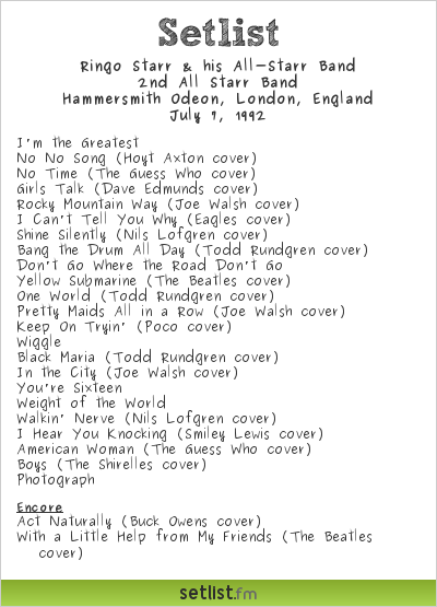 Ringo Starr & his All-Starr Band Setlist Hammersmith Odeon, London, England 1992, 2nd All Starr Band