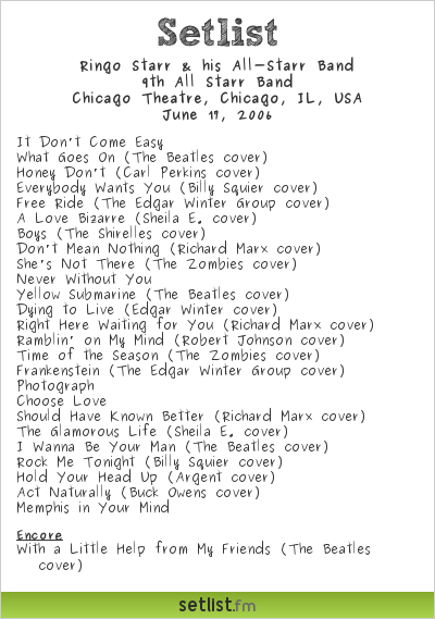 Ringo Starr & his All-Starr Band Setlist Chicago Theatre, Chicago, IL, USA 2006, 9th All Starr Band