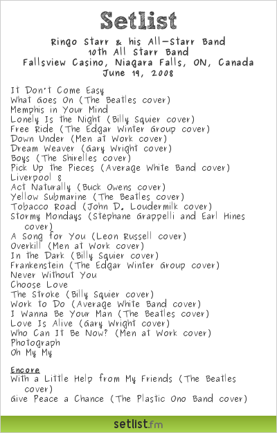 Ringo Starr & his All-Starr Band Setlist Fallsview Casino, Niagara Falls, ON, Canada 2008, 10th All Starr Band