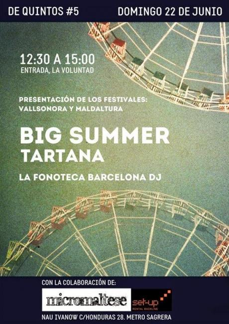 De Quintos: Big Summer y Tartana (22.Junio.2014 -Barcelona-)