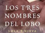 Reseña tres nombres lobo, Lola Nieva