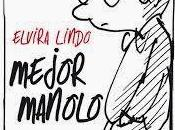 Mejor Manolo, Elvira Lindo