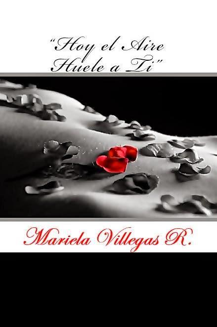 8b1e012157 Presentación  Hoy el Aire Huele a Ti - by Mariela Villegas R ...