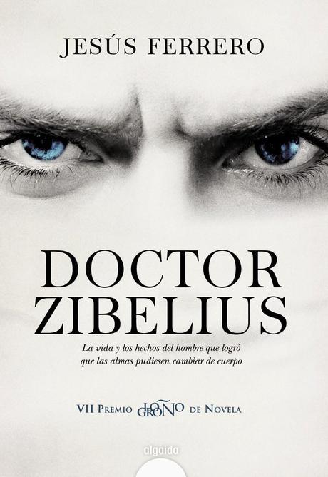 Ficha: Doctor Zibelius - Jesús Ferrero - Ganador premio Logroño - Novedad Algaida