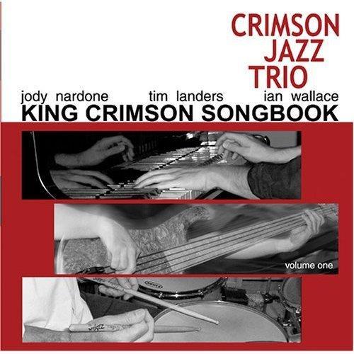 Crimson Jazz Trio - King Crimson Songbook Volume 2