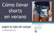 Cómo llevar shorts verano