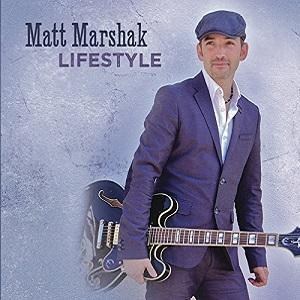 El guitarrista Matt Marshak acaba de editar nuevo trabajo: Lifestyle