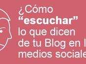 Cómo escuchar dicen blog medios sociales