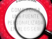 ¿como poner fuente personalizada nuestro blog?