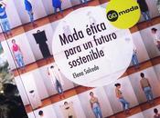 Moda ética para futuro sostenible, libro consumidores responsables