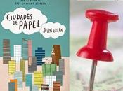 "¡Ganate ""Ciudades papel"" John Green""!"