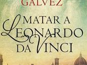 """Matar Leonardo Vinci"" Christian Gálvez"