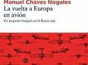 vuelta Europa avión: pequeño burgués Rusia roja, Manuel Chaves Nogales.