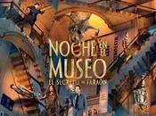 Trailer: Noche Museo, Secreto Faraón (Night Museum: Secret Tomb)