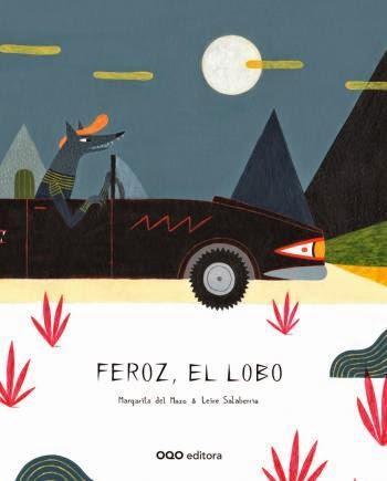 Reseña LIJ: 'Feroz, el lobo' de Margarita del Mazo y Leire Salaberria