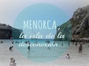 Menorca, isla desconexión...