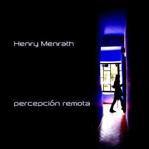 El bajista Henry Menrath edita Percepción Remota