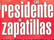 """""""Los presidentes zapatillas"""""""