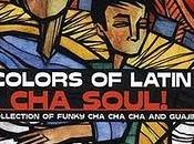 Colors Latin Jazz-Cha Soul!