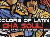 Colors Latin Jazz-Cha Soul!